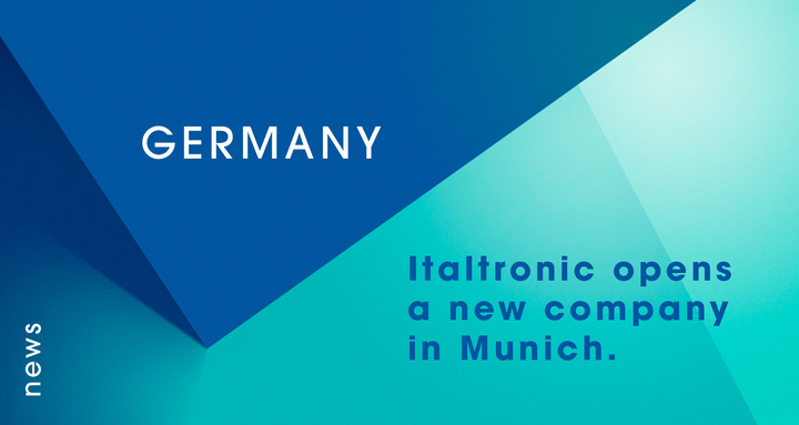 GERMANY: Italtronic opens a new company in Munich.