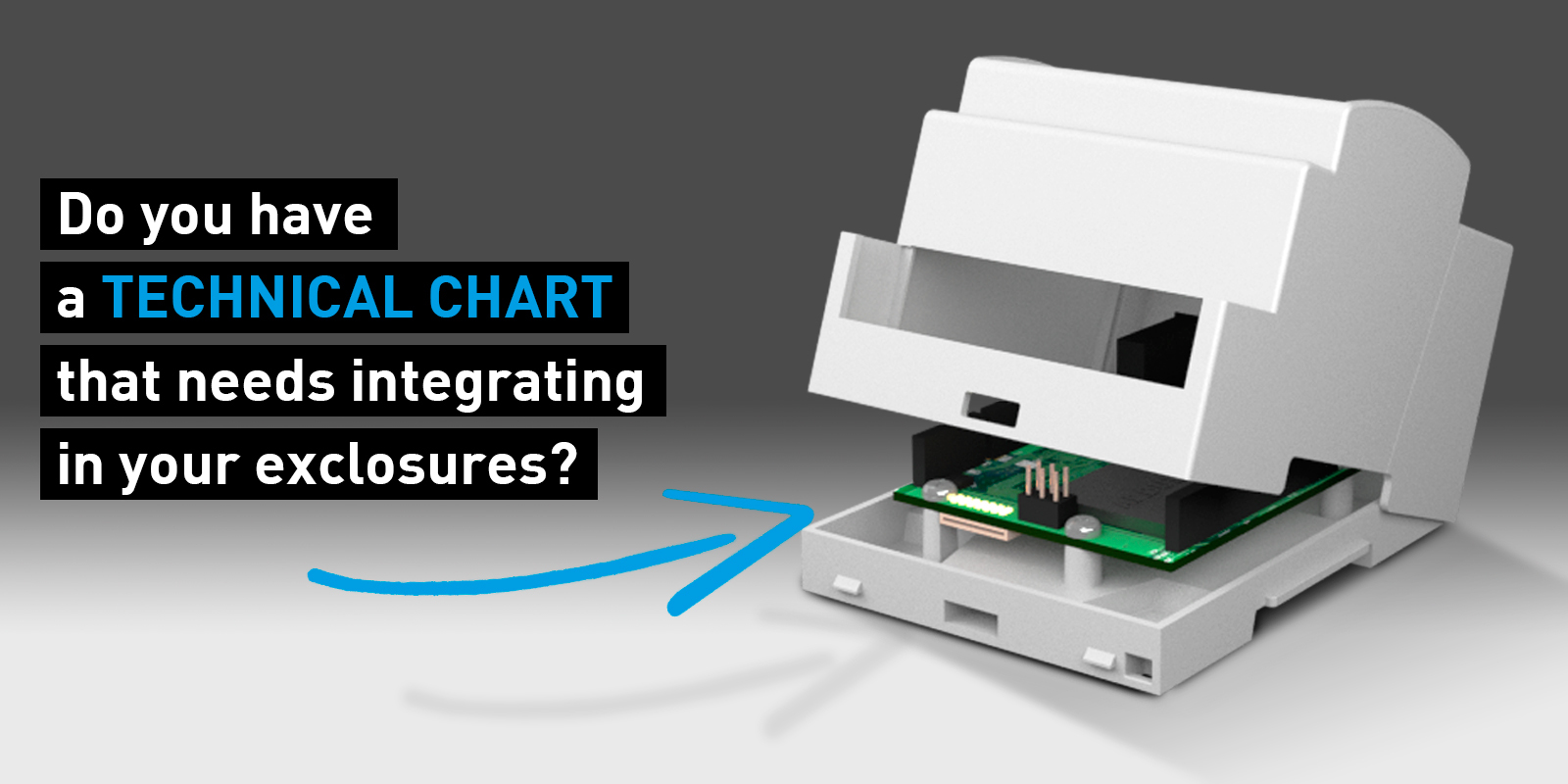 DO YOU HAVE A TECHNICAL CHART THAT NEEDS INTEGRATING IN YOUR ENCLOSURES? ITALTRONIC, AT YOUR SERVICE.