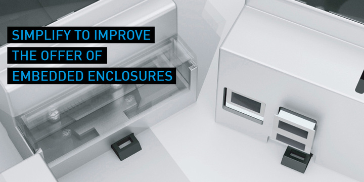 SIMPLIFY TO IMPROVE THE OFFER OF EMBEDDED ENCLOSURES